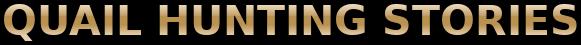 Quail Hunting News